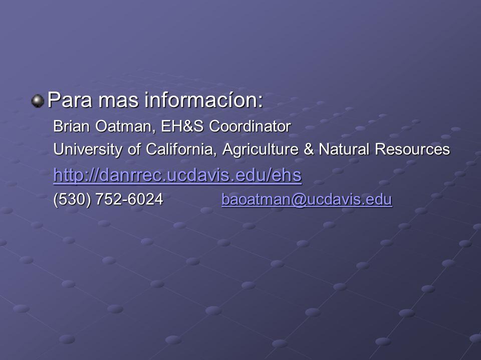 Para mas informacíon: http://danrrec.ucdavis.edu/ehs