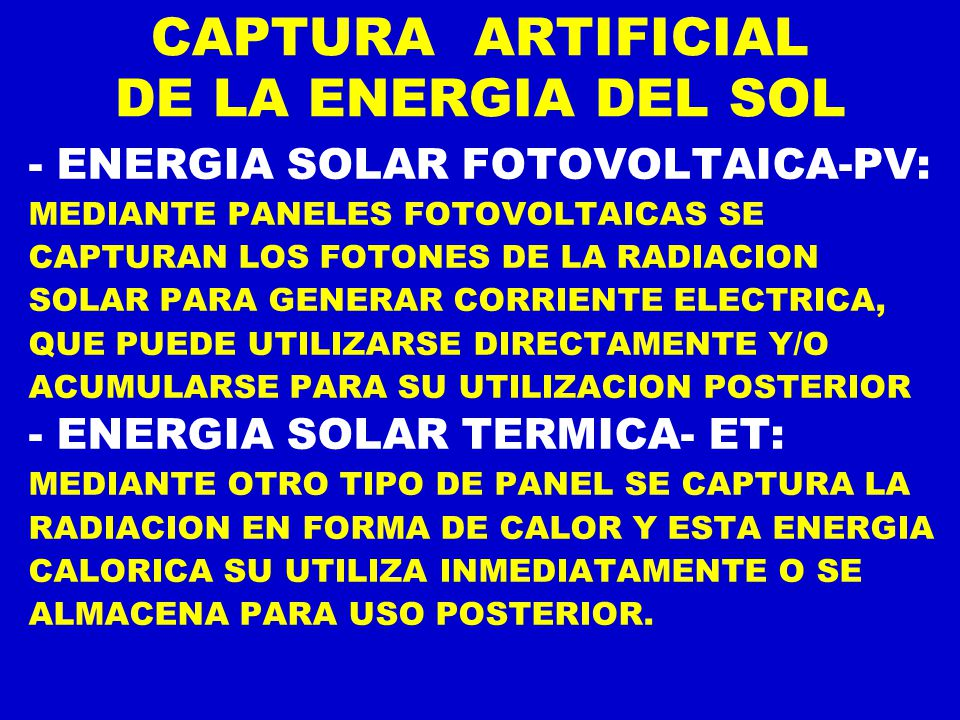 CAPTURA ARTIFICIAL DE LA ENERGIA DEL SOL