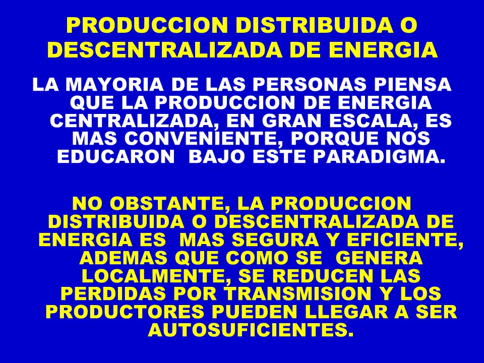 PRODUCCION DISTRIBUIDA O DESCENTRALIZADA DE ENERGIA