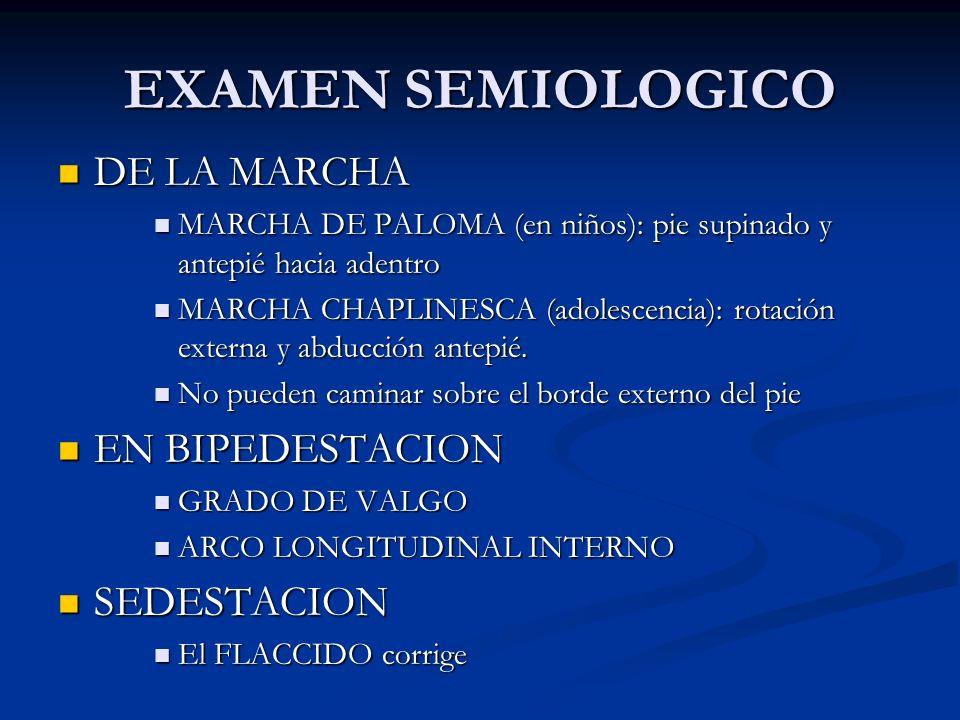 EXAMEN SEMIOLOGICO DE LA MARCHA EN BIPEDESTACION SEDESTACION