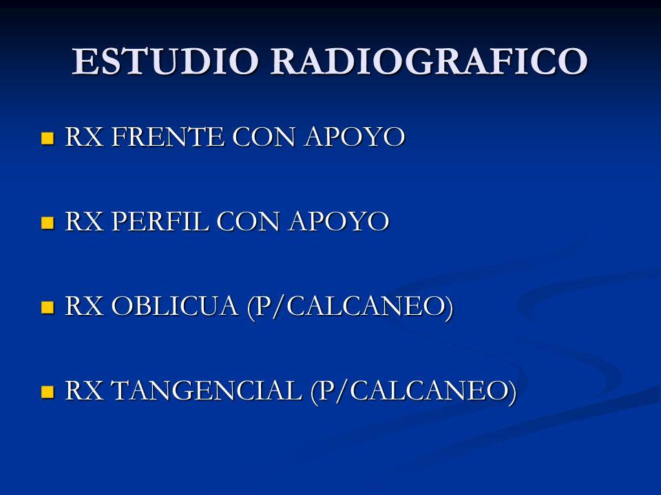ESTUDIO RADIOGRAFICO RX FRENTE CON APOYO RX PERFIL CON APOYO