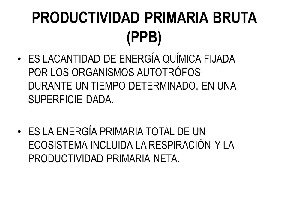 PRODUCTIVIDAD PRIMARIA BRUTA (PPB)