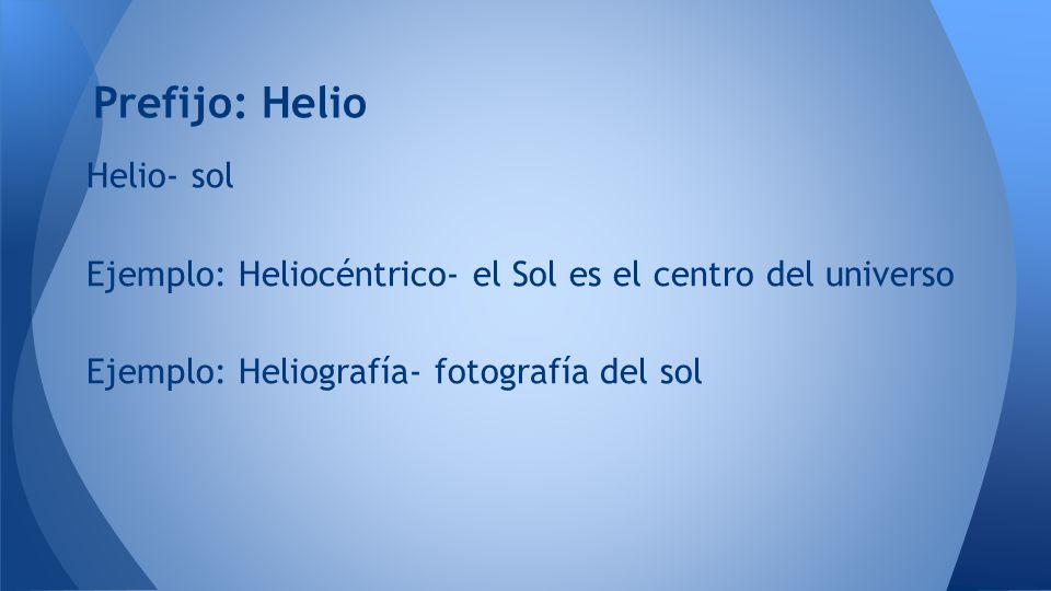 Prefijo: Helio Helio- sol