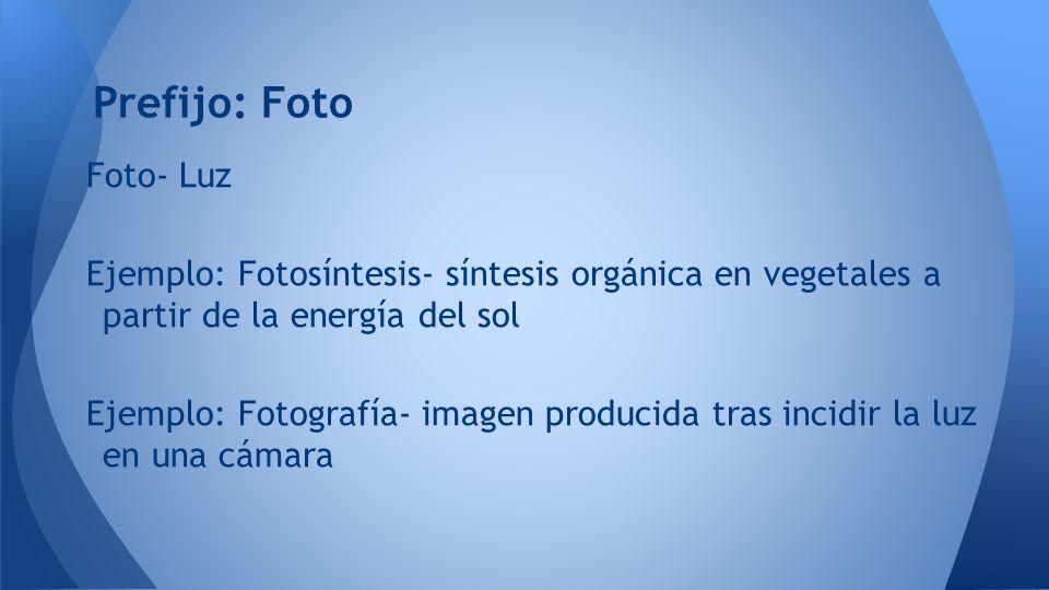Prefijo: Foto Foto- Luz