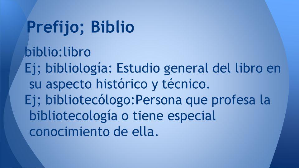 Prefijo; Biblio biblio:libro