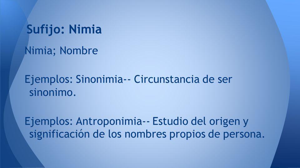 Sufijo: Nimia Nimia; Nombre