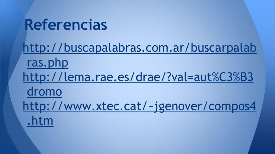 Referencias http://buscapalabras.com.ar/buscarpalabras.php