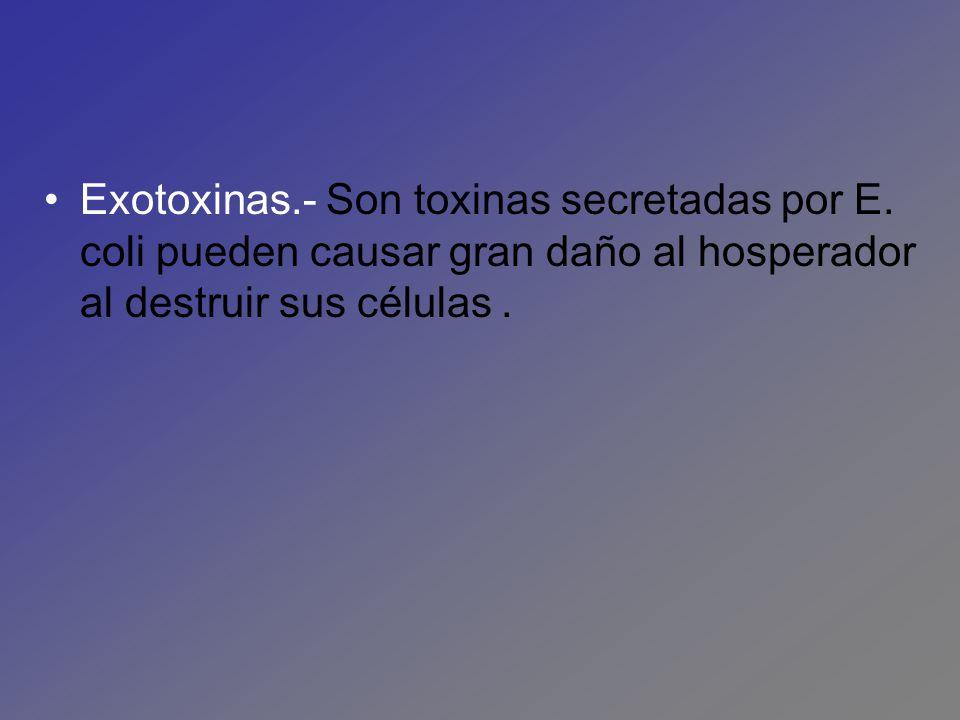 Exotoxinas. - Son toxinas secretadas por E
