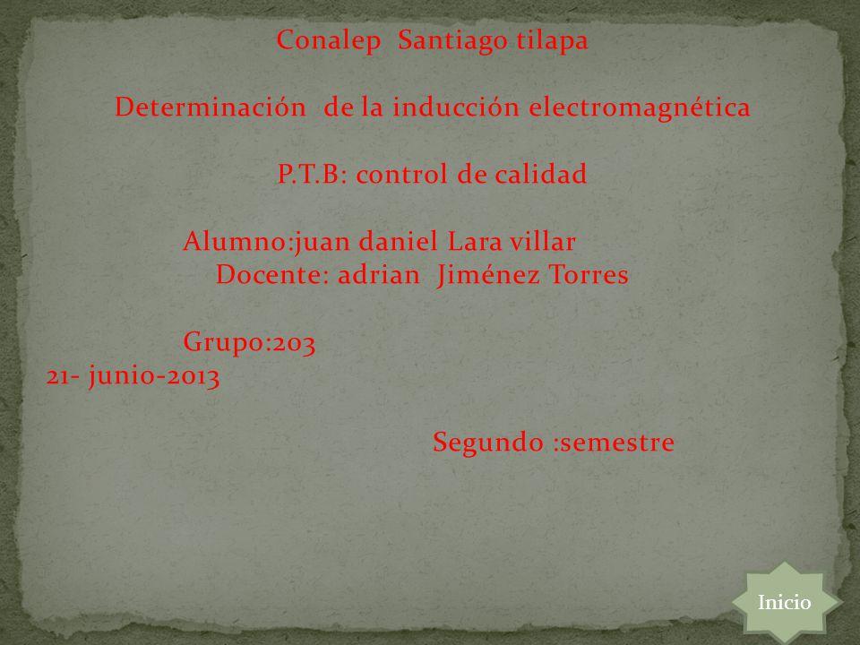 Conalep Santiago tilapa Determinación de la inducción electromagnética