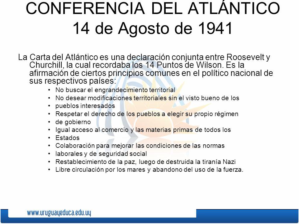 CONFERENCIA DEL ATLÁNTICO 14 de Agosto de 1941