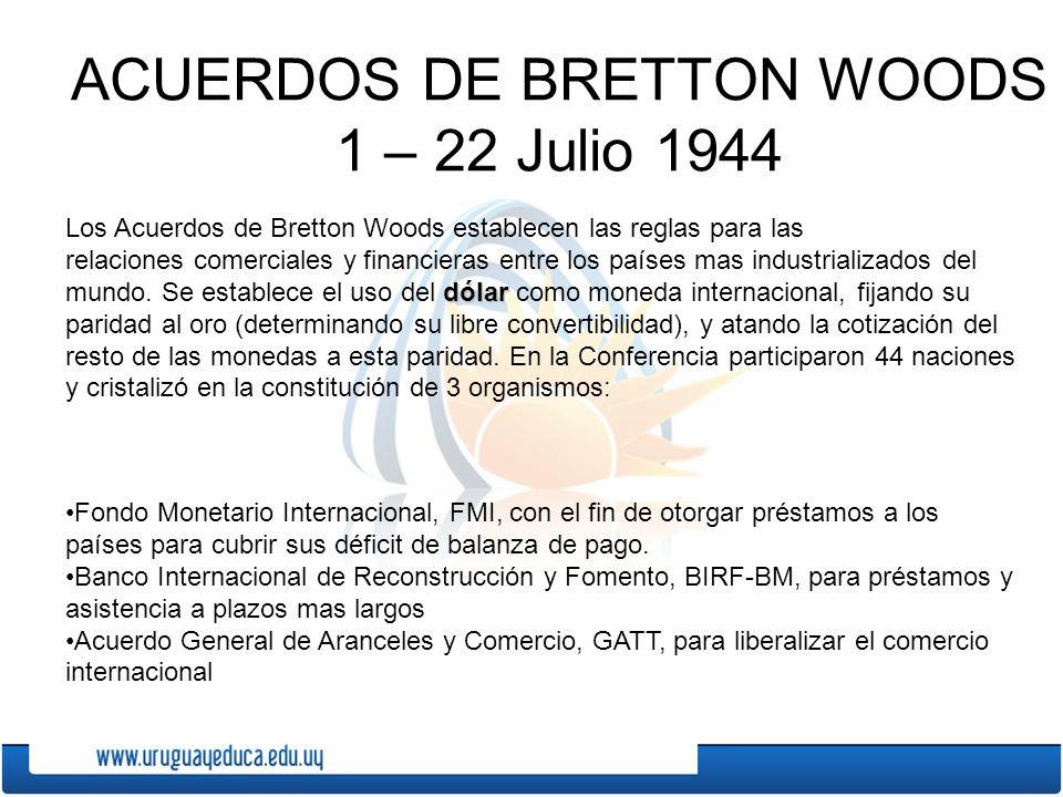ACUERDOS DE BRETTON WOODS 1 – 22 Julio 1944