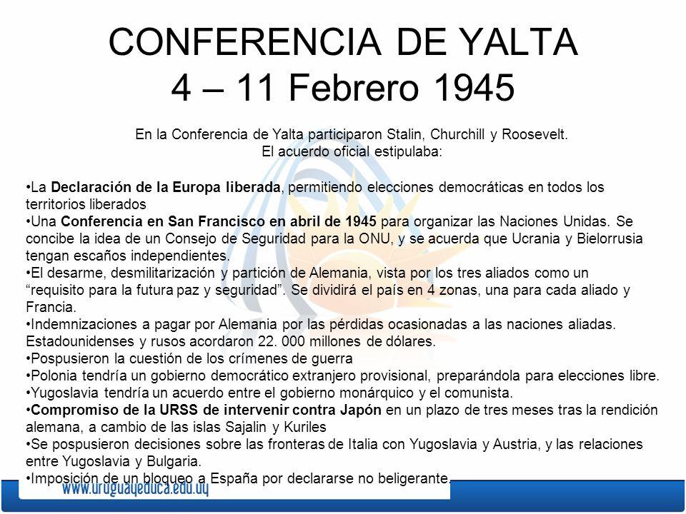 CONFERENCIA DE YALTA 4 – 11 Febrero 1945