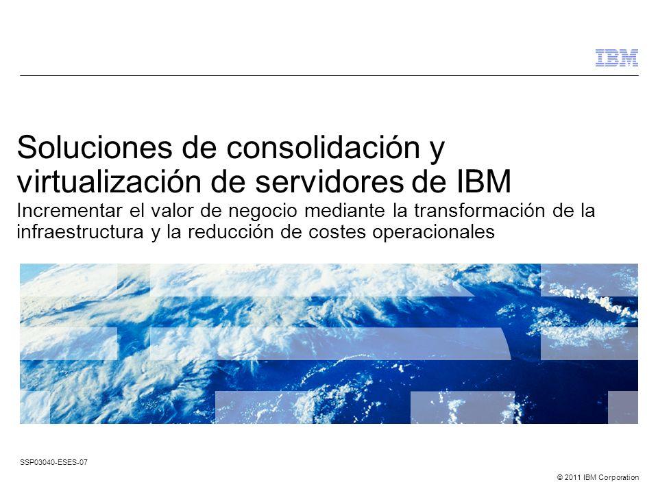 Soluciones de consolidación y virtualización de servidores de IBM Incrementar el valor de negocio mediante la transformación de la infraestructura y la reducción de costes operacionales