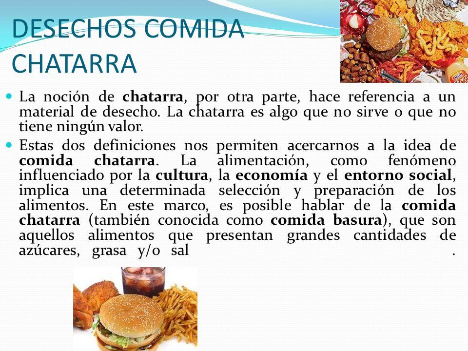 DESECHOS COMIDA CHATARRA