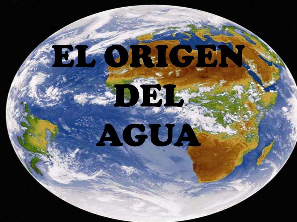 EL ORIGEN DEL AGUA