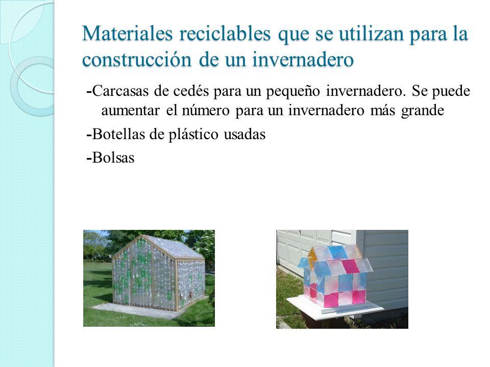 Materiales reciclables que se utilizan para la construcción de un invernadero