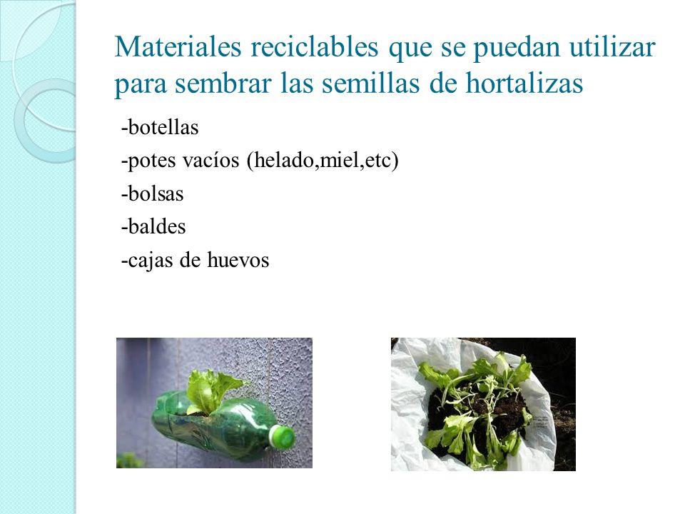 Materiales reciclables que se puedan utilizar para sembrar las semillas de hortalizas