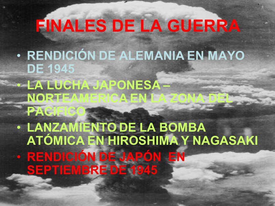 FINALES DE LA GUERRA RENDICIÓN DE ALEMANIA EN MAYO DE 1945