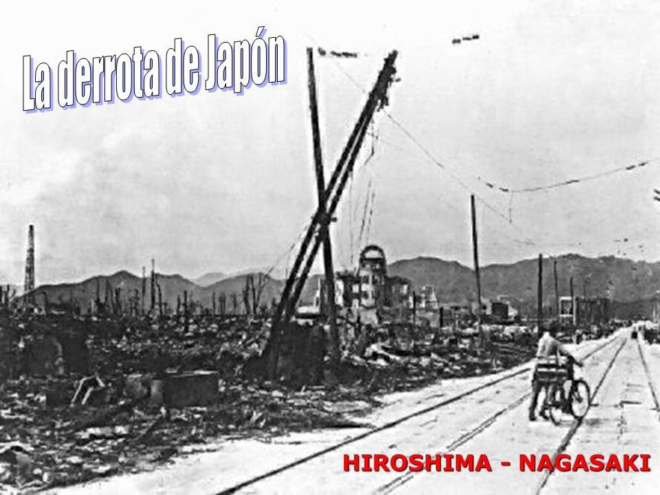 La derrota de Japón HIROSHIMA - NAGASAKI
