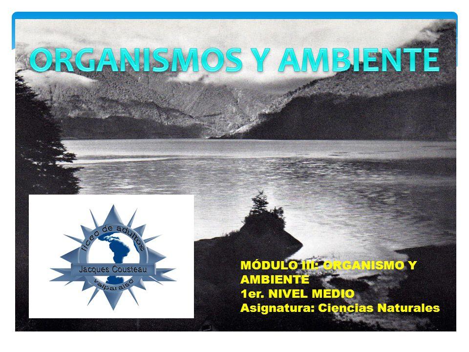 ORGANISMOS Y AMBIENTE MÓDULO III: ORGANISMO Y AMBIENTE