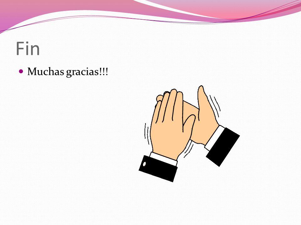 Fin Muchas gracias!!!