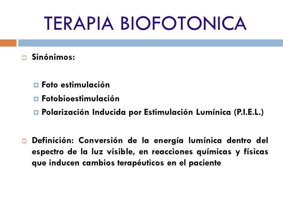 TERAPIA BIOFOTONICA Sinónimos: Foto estimulación Fotobioestimulación