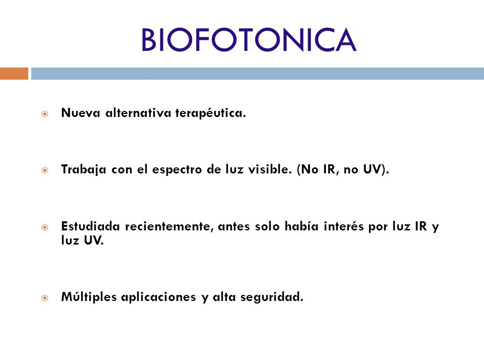 BIOFOTONICA Nueva alternativa terapéutica.