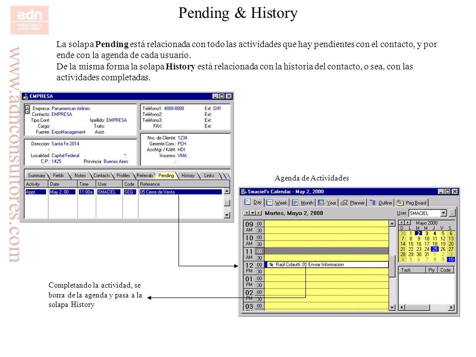 Pending & History La solapa Pending está relacionada con todo las actividades que hay pendientes con el contacto, y por.