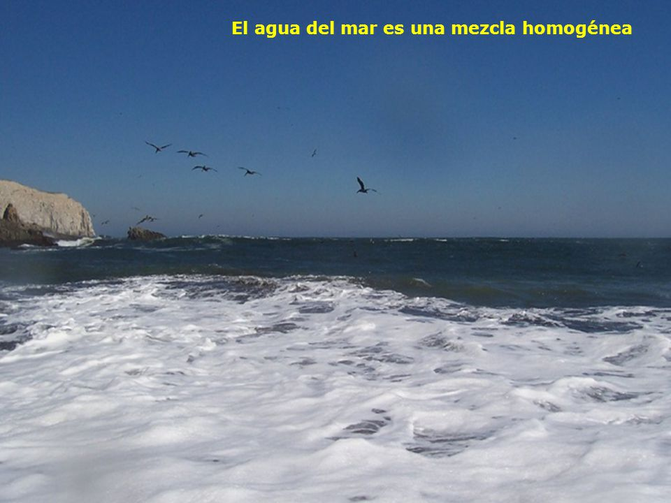 El agua del mar es una mezcla homogénea