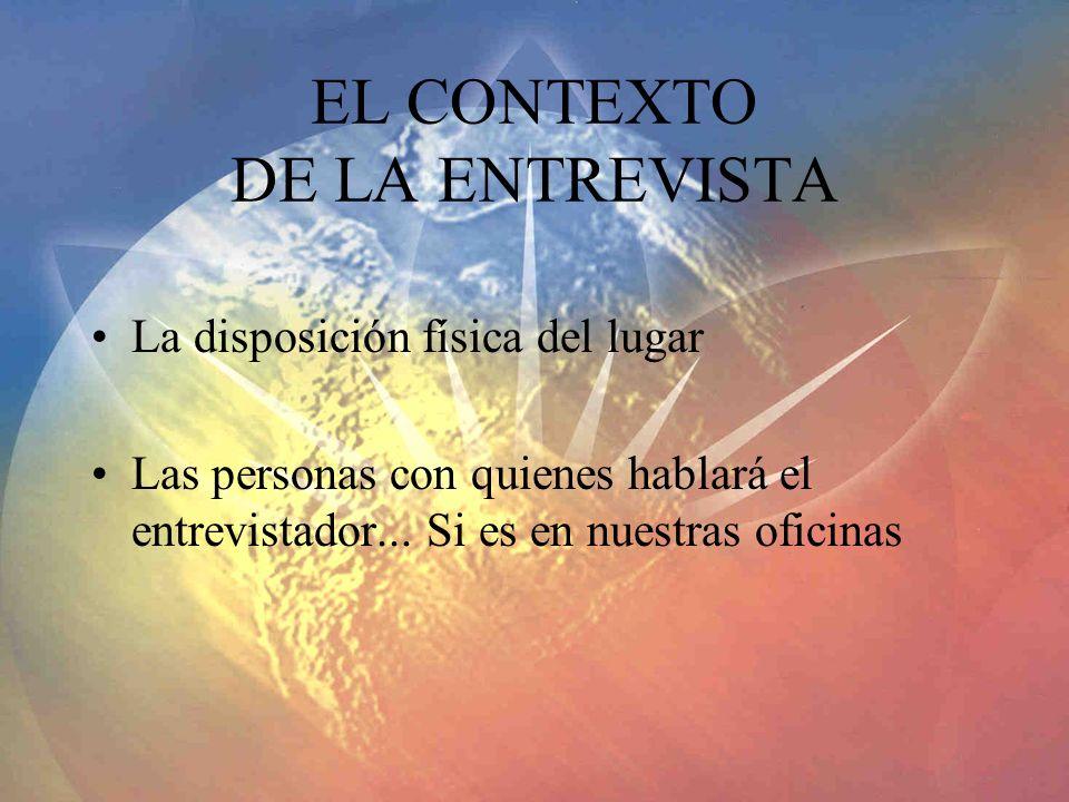 EL CONTEXTO DE LA ENTREVISTA