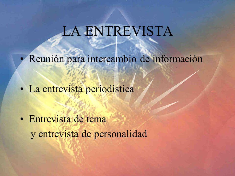 LA ENTREVISTA Reunión para intercambio de información
