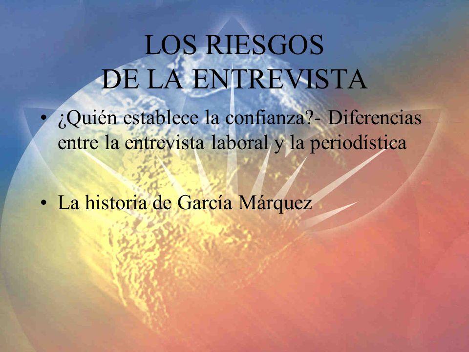 LOS RIESGOS DE LA ENTREVISTA