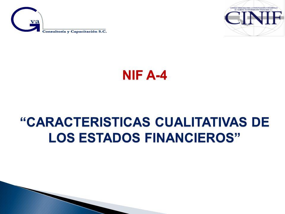 NIF A-4 CARACTERISTICAS CUALITATIVAS DE LOS ESTADOS FINANCIEROS