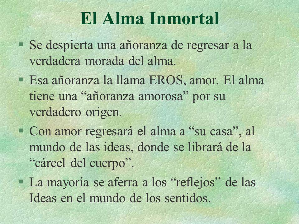 El Alma Inmortal Se despierta una añoranza de regresar a la verdadera morada del alma.