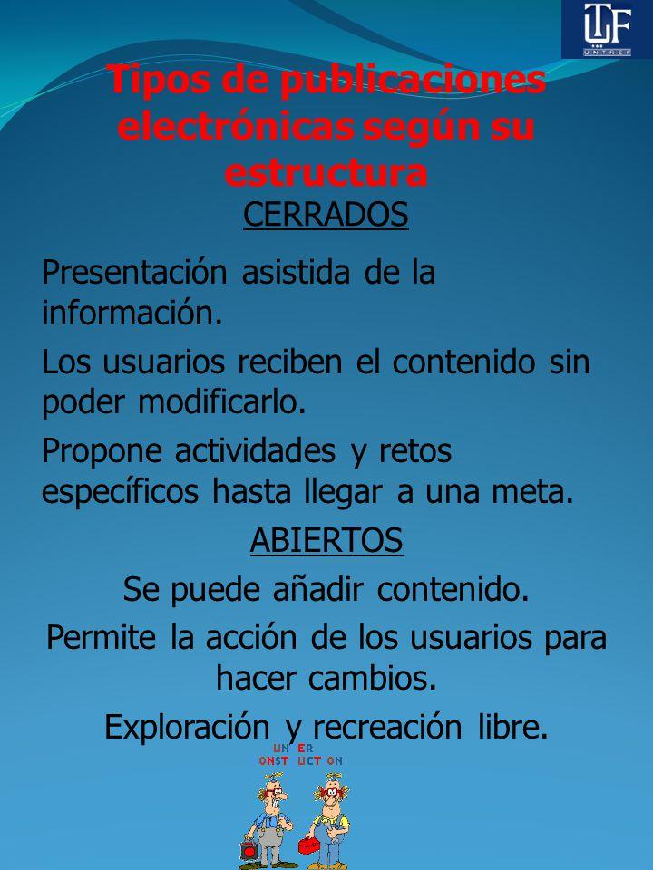 Tipos de publicaciones electrónicas según su estructura CERRADOS