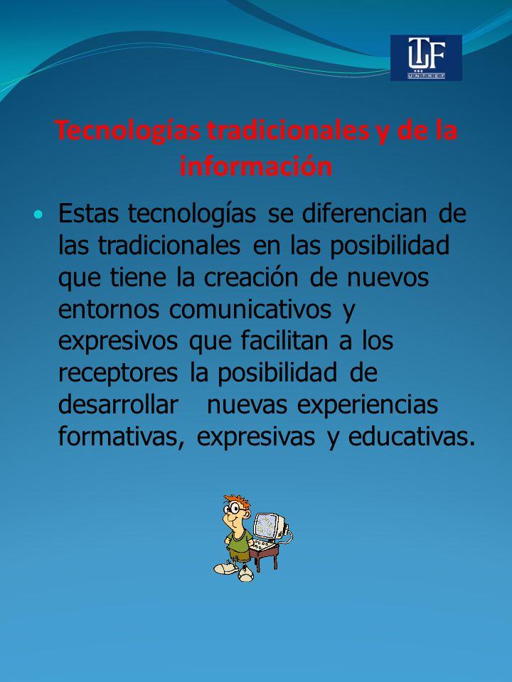 Tecnologías tradicionales y de la información