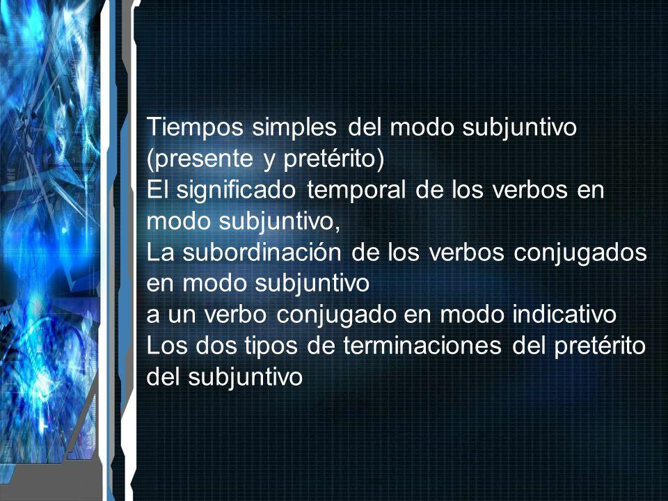 Tiempos simples del modo subjuntivo (presente y pretérito)