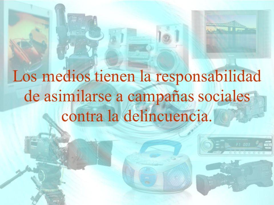 Los medios tienen la responsabilidad de asimilarse a campañas sociales
