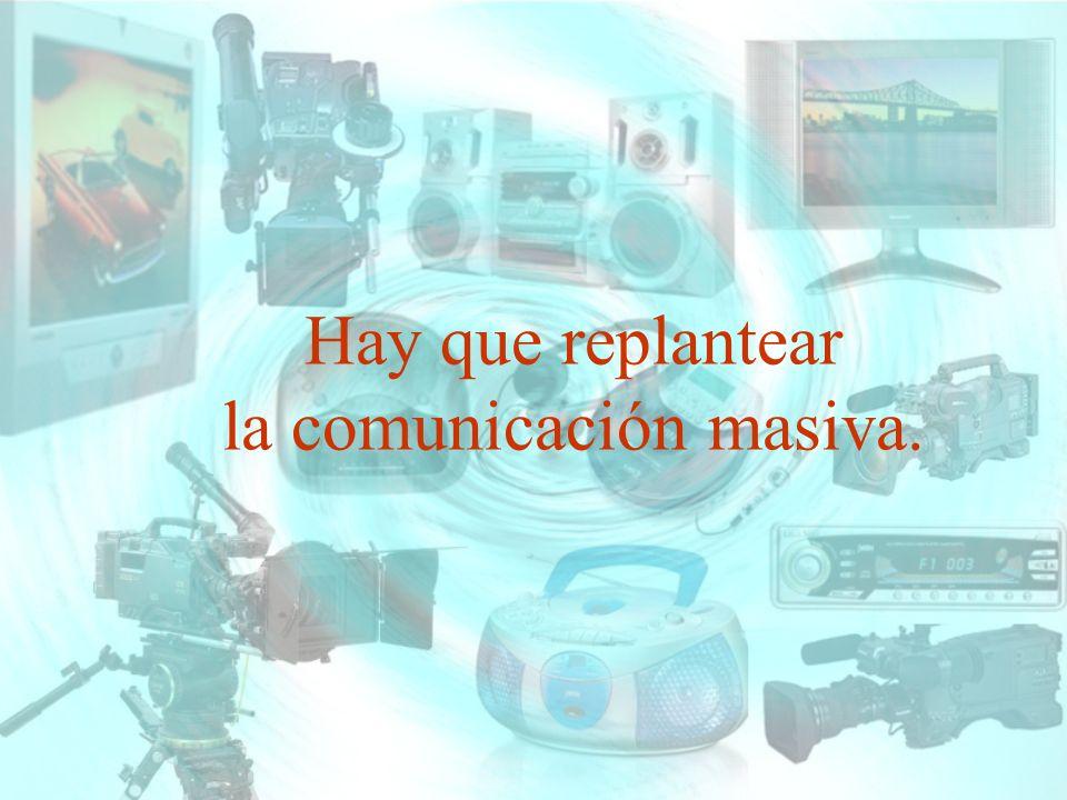 la comunicación masiva.