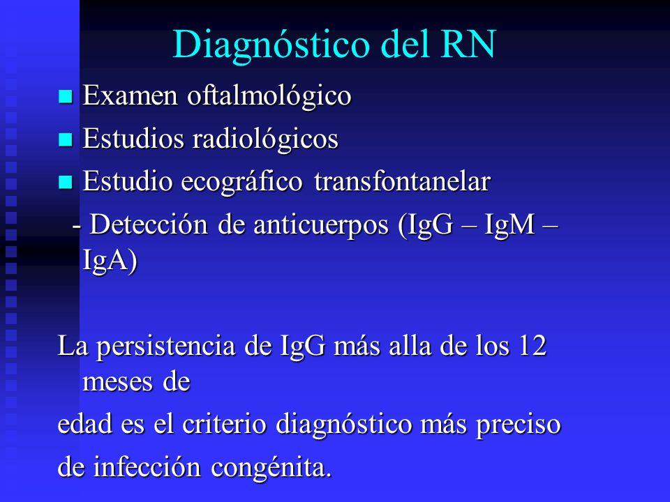 Diagnóstico del RN Examen oftalmológico Estudios radiológicos