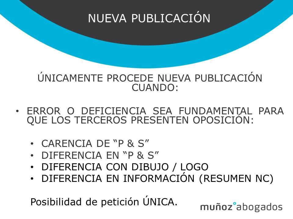 ÚNICAMENTE PROCEDE NUEVA PUBLICACIÓN CUANDO: