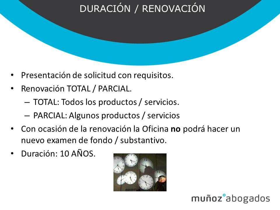DURACIÓN / RENOVACIÓN Presentación de solicitud con requisitos. Renovación TOTAL / PARCIAL. TOTAL: Todos los productos / servicios.