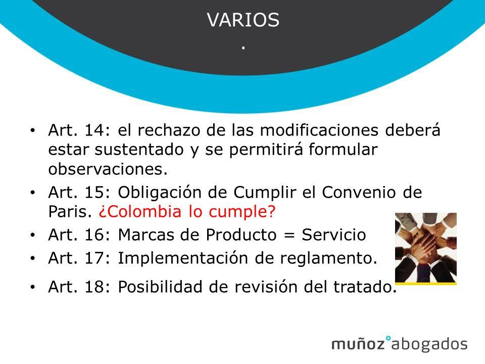 VARIOS . Art. 14: el rechazo de las modificaciones deberá estar sustentado y se permitirá formular observaciones.