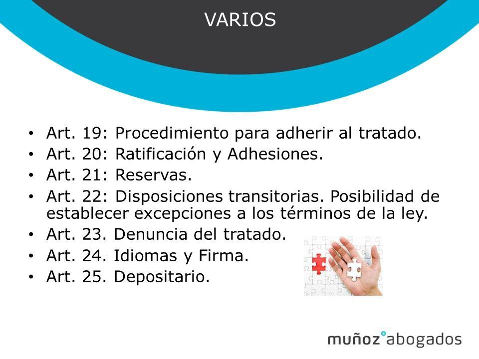 VARIOS Art. 19: Procedimiento para adherir al tratado.