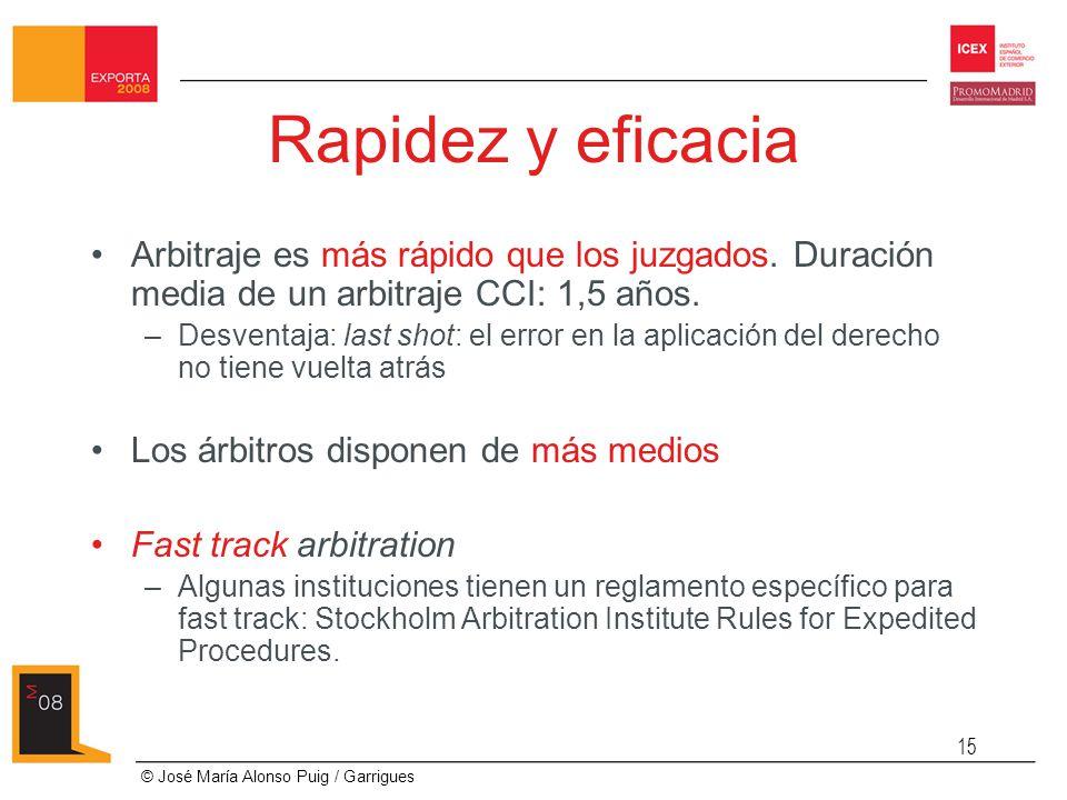 Rapidez y eficacia Arbitraje es más rápido que los juzgados. Duración media de un arbitraje CCI: 1,5 años.