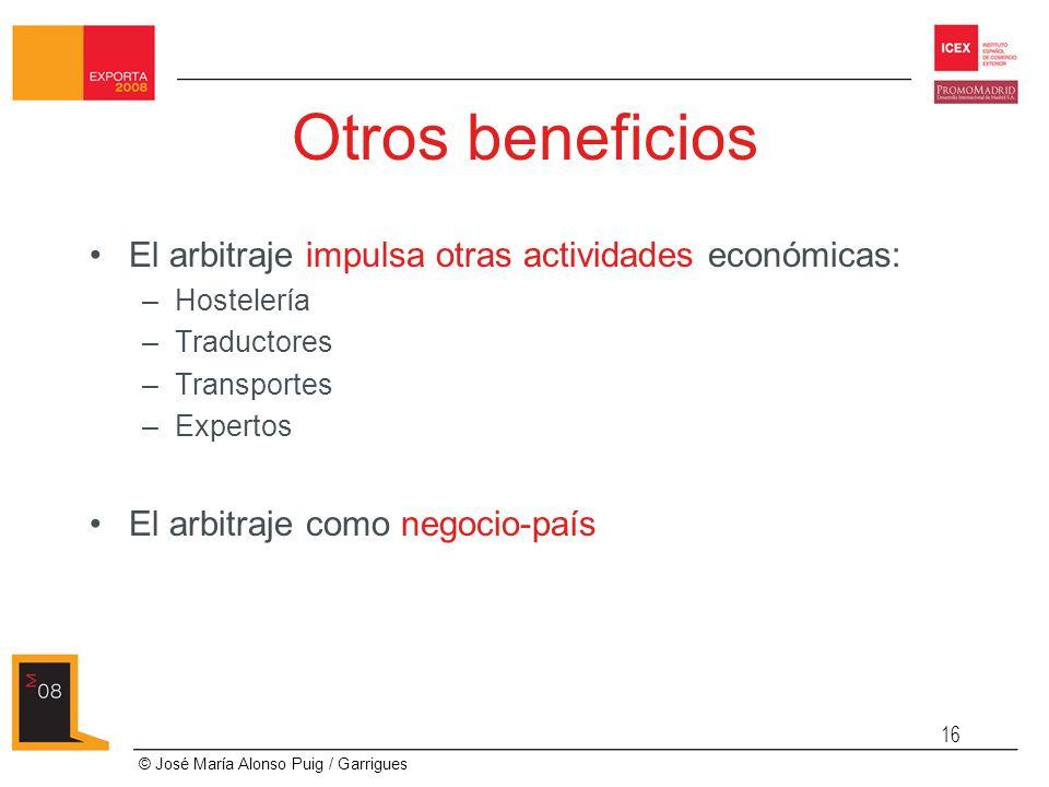 Otros beneficios El arbitraje impulsa otras actividades económicas: