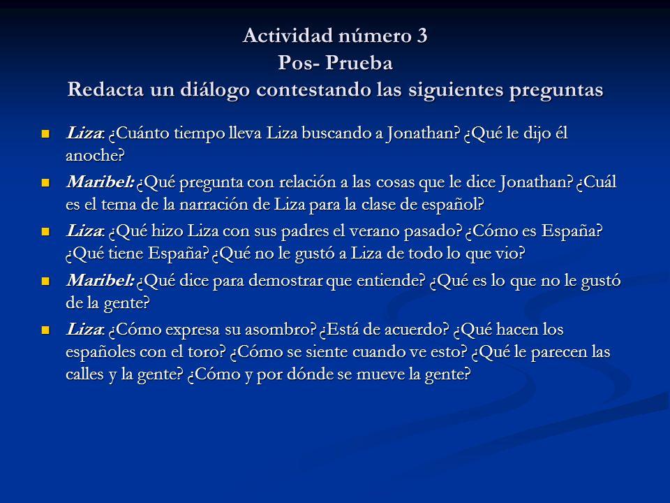Actividad número 3 Pos- Prueba Redacta un diálogo contestando las siguientes preguntas