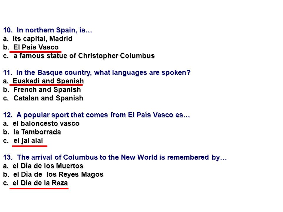 10. In northern Spain, is…a. its capital, Madrid. b. El País Vasco. a famous statue of Christopher Columbus.