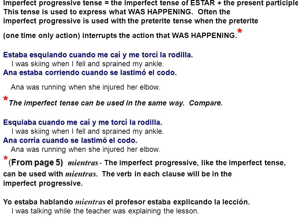 *The imperfect tense can be used in the same way. Compare.