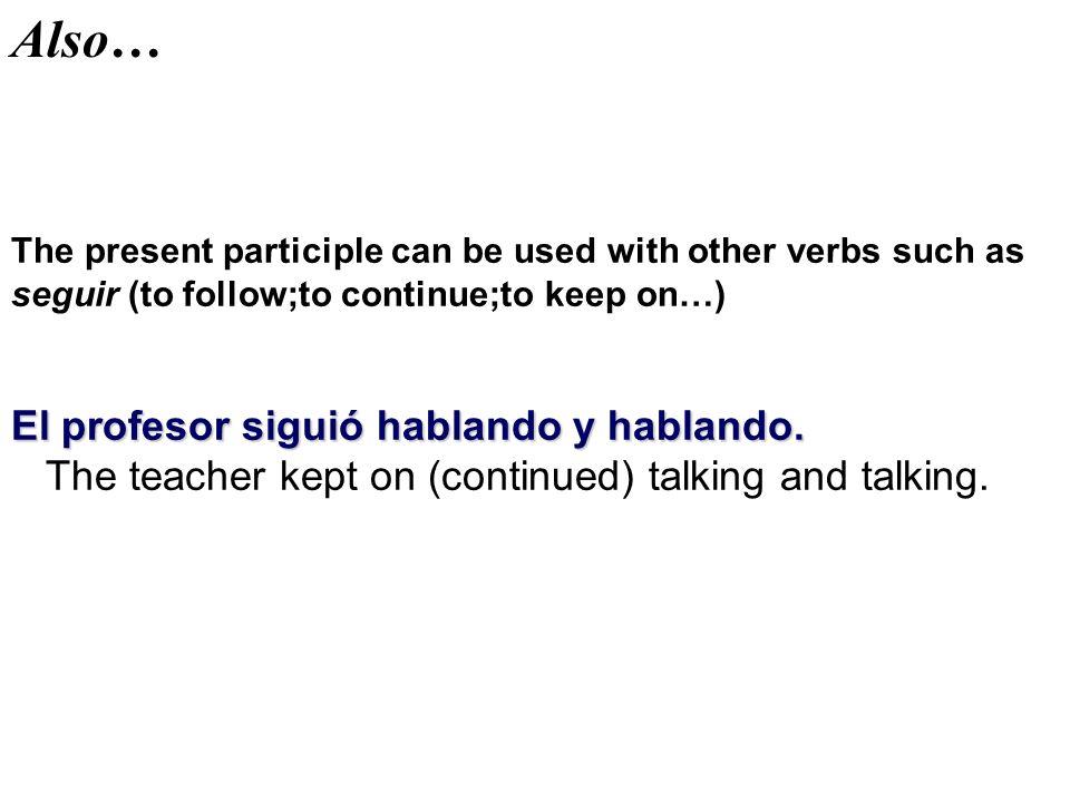 Also… El profesor siguió hablando y hablando.